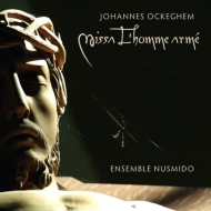 オケゲム:ミサ曲『武装した人』、アグリコーラ、ビュノワ、他 アンサンブル・ヌスミード