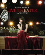 水樹奈々/Nana Mizuki Live Theater -acoustic-