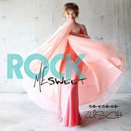 Rock Me Sweet