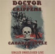 ローチケHMVDoctor & The Crippens/Cabaret Style: Singles Unreleased Live (+cd)
