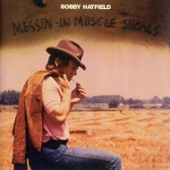 Messin' In Muscle Shoals (紙ジャケット)
