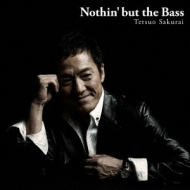 Nothin' But The Bass