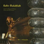 Batu Malablab: Suite For Prepared Piano Flute