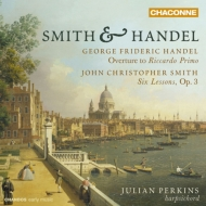 J.C.スミス:チェンバロ学習のための6つの組曲、ヘンデル:序曲『リチャード1世』 ジュリアン・パーキンス