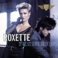 Roxette/It Must Have Been Love (Pretty Woman 25th Anniversary Single)(10inch)