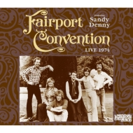 Fairport Convention Featuring Sandy Denny Live 1974 At My Fathe