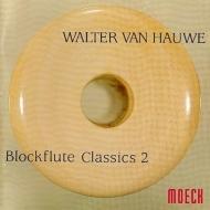 Blockflute Classics 2: Van Hauwe(Rec)G.wilson(Cemb)Moller(Vc)佐藤豊彦(Lute)