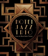 HOTEI JAZZ TRIO Live at Blue Note Tokyo (Blu-ray)