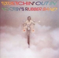 Stretchin' Out In Bootsy's Rubber Band (180グラム重量盤)
