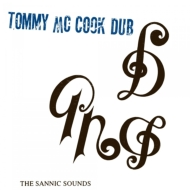 Tommy Mccook Dub: The Sannic Sounds