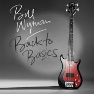 Bill Wyman/Back To Basics