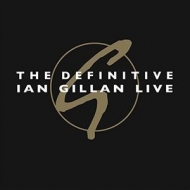 Definitive Ian Gillan Live