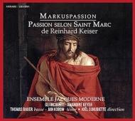 カイザー(1674-1739)/Markus-passion: Suhubiette / Ensemble Jacques Moderne A.beyer(Vn) Gli Incogniti