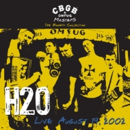 H2O/Cbgb Omfug Masters: Live August 19 2002 The Bowery