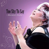 ローチケHMV中西雅世/Too Shy To Say・・・masayo's Style