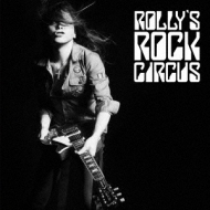 ROLLY'S ROCK CIRCUS〜70年代の日本のロックがROLLYに与えた偉大なる影響とその影と光〜