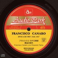 黄金の時代 Francisco Canaro Epoca De Oro 1926-1927