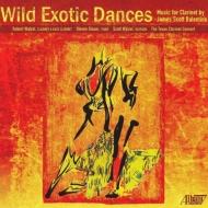 ワイルド・エキゾティック・ダンス〜クラリネット作品集 ロバート・ヴァルツェル、テキサス・クラリネット・コンソート、他