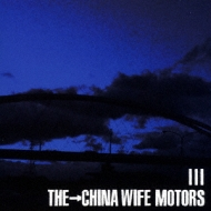 THE→CHINA WIFE MOTORS