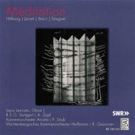 『オーボエによるメディテーション~ソーゲ:庭の協奏曲、キース・ジャレット:アダージョ、他』 レンチェス、ガザリアン&ヴュルテンベルク室内管、他