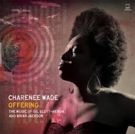 Charenee Wade/Offering: The Music Of Gil Scott-heron & Brian Jackson (Ltd)