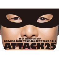 25th Anniversary DREAMS COME TRUE CONCERT TOUR 2014 -ATTACK25 -(2DVD+20Pライヴフォトブック)【通常盤】