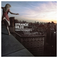 Strange Wilds/Subjective Concepts (Ltd)