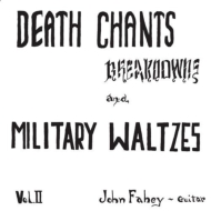 Death Chants Breakdowns & Military Waltzes