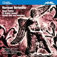 『天使の戦士』『壊れたイメージで』『ヴィルレー』 アサートン&ロンドン・シンフォニエッタ、BBCシンガーズ、他