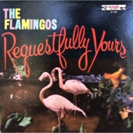 The Flamingos/Requestfully Yours