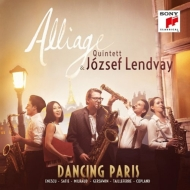Dancing Paris: Alliage Quintett Lendvay(Vn)