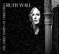 The Three Harps Of Christmas: Ruth Wall(Hp)