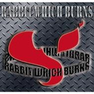 RABBIT WHICH BURNS