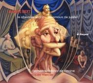 『放浪の騎士』組曲、バレエ音楽『ジュピターの恋』 メルシエ&ロレーヌ国立管