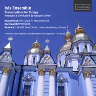 (Strings)Mussorgsky pictures at an Exhibition, Rachmaninov, Brahms : Jacques Cohen / ISIS Ensemble, Anna Hashimoto(Cl)
