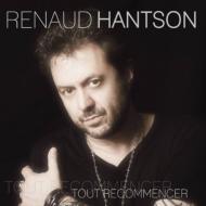 Renaud Hantson/Tout Recommencer