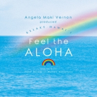 Angela Maki Vernon Produced Relaxy Hawai'i 〜feel The Aloha〜