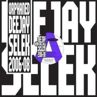 Orphaned Deejay Selek 2006-2008 [+DL CODE]