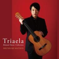 Triaela-roland Dyens Collection: 松尾俊介(G)