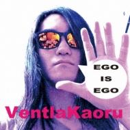 EGO IS EGO