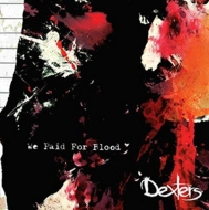 Dexters/We Paid For Blood