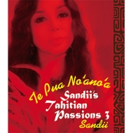 Sandii's Tahitian Passions 3 〜te Pau No 'ano' A〜