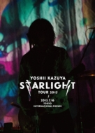 YOSHII KAZUYA STARLIGHT TOUR 2015 2015.7.16 東京国際フォーラムホールA (DVD+CD)