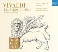 ヴィヴァルディ(1678-1741)/Oboe Concertos Vol.3-vivaldi El'angelo Di Avorio: S.toni(Ob) Silete Venti!