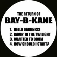 Return Of Bay-b-kane
