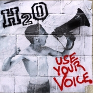H2o/Use Your Voice