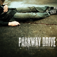 Parkway Drive/Killing With A Smile