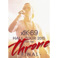 HALL TOUR 2015 FOR THE THRONE FINAL 【Loppi・HMV限定】