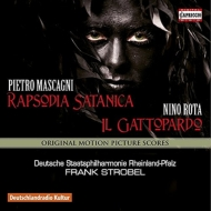 マスカーニ:『サタンのラプソディ』、ロータ:『山猫』 シュトローベル&ラインラント=プファルツ州立フィル