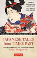 Japanese Tales From Times Past Stories Of Fantasy And Fo